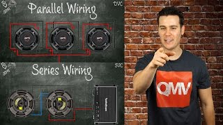 How To Wire Subwoofers - Parallel vs Series - Single Voice Coil and Dual Voice Coil
