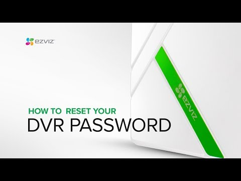 EZVIZ | How to Reset Your DVR Password step by step guide