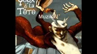 Les Yeux D'la Tête - Muzika !