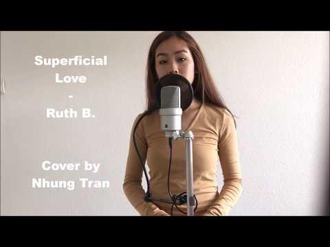 Superficial Love - Ruth B. Cover by Nhung Tran