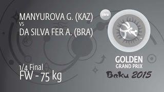 1/4 FW - 75 Kg: G. MANYUROVA (KAZ) Df. A. DA SILVA FER (BRA) By TF, 10-0