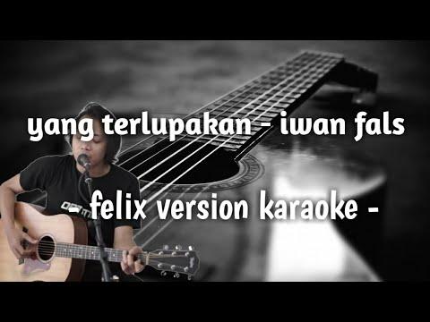 yang-terlupakan-(-felix-version-karaoke-)