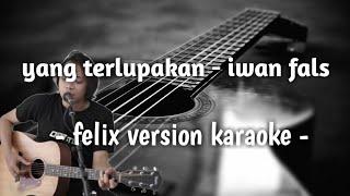 Download Yang terlupakan ( felix version karaoke )