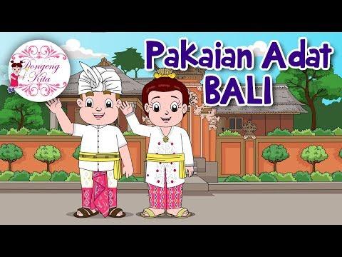Pakaian Adat BALI | Budaya Indonesia | Dongeng Kita