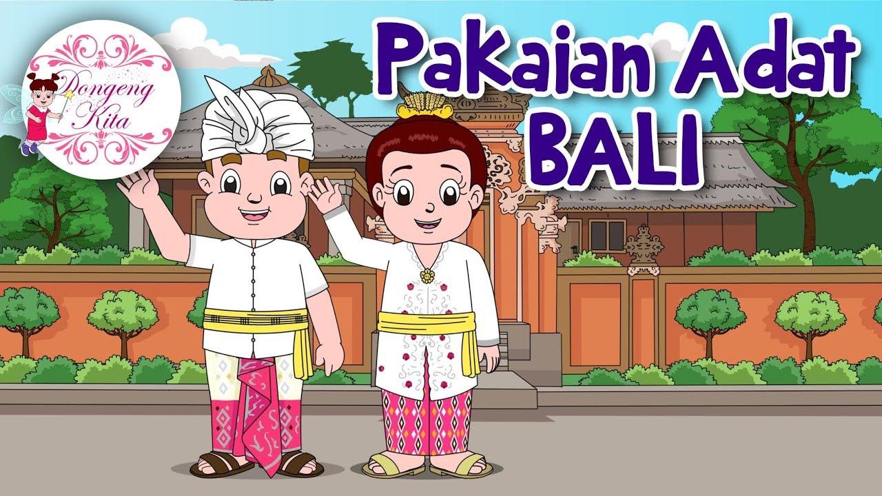 Pakaian Adat Bali Budaya Indonesia Dongeng Kita Youtube