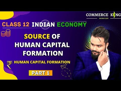 #25, Human capital formation | source of human capital formation | Indian economy | class 12