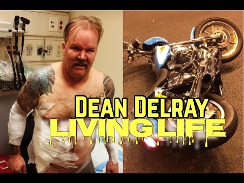 Dean Delray: Motorcycle Accident and Living Life.