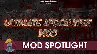 Dawn of War Ultimate Apocalypse Mod Spotlight