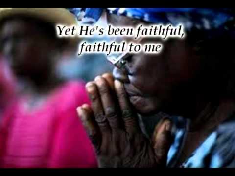 He's Been Faithful