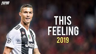 Cristiano Ronaldo - This Feeling | Skills & Goals 2018/2019 | HD