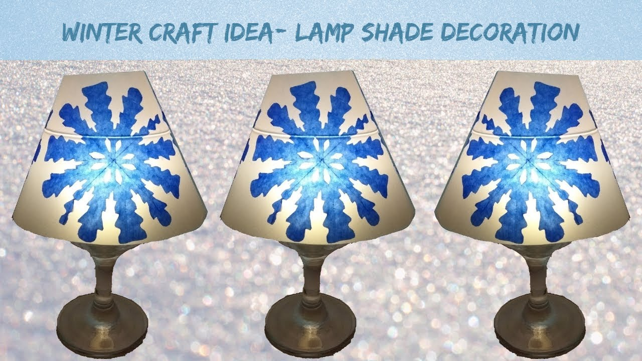 Winter Lamp Shade Craft Idea Snowflake Decoration Youtube