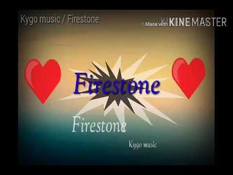 Kygo Music / Firestone (song) Do Not Miss You A Hero Open The Video And Listen To Music Please?