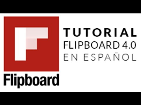 Tutorial completo de cómo usar flipboard 4.0 en español