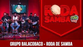 Baixar Balacobaco - Roda de Samba FM O Dia
