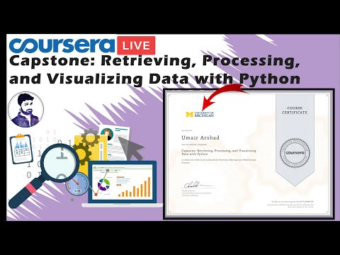 Capstone Retrieving Processing And Visualizing Data With Python Coursera Youtube