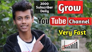 How To Grow Youtube Channel Fast    Increase Views And Subscriber On Youtube 2019