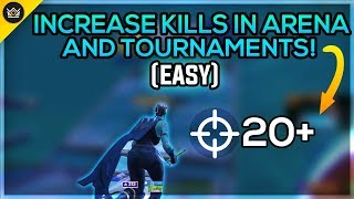 Easily Increase Your Kills From 5 to 15 In Arena/Tournaments! (Arena Tips + Tricks Fortnite)