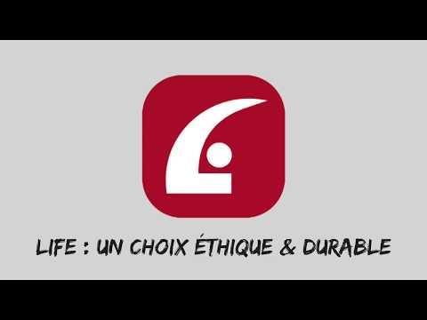 LIFE : Un choix éthique et durable