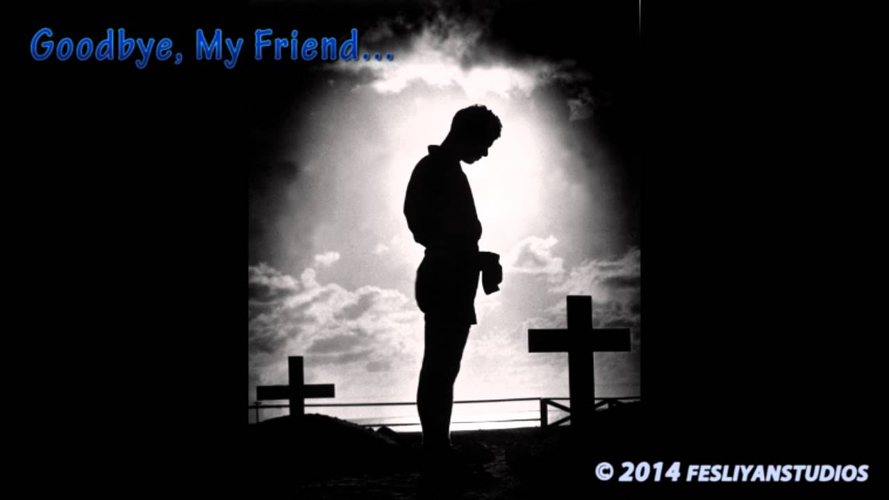 Download Wallpapers Of Good Quotes Very Sad Music Quot Goodbye My Friend Quot Crying Music