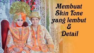 Membuat Skin Tone menjadi Lembut & Detail