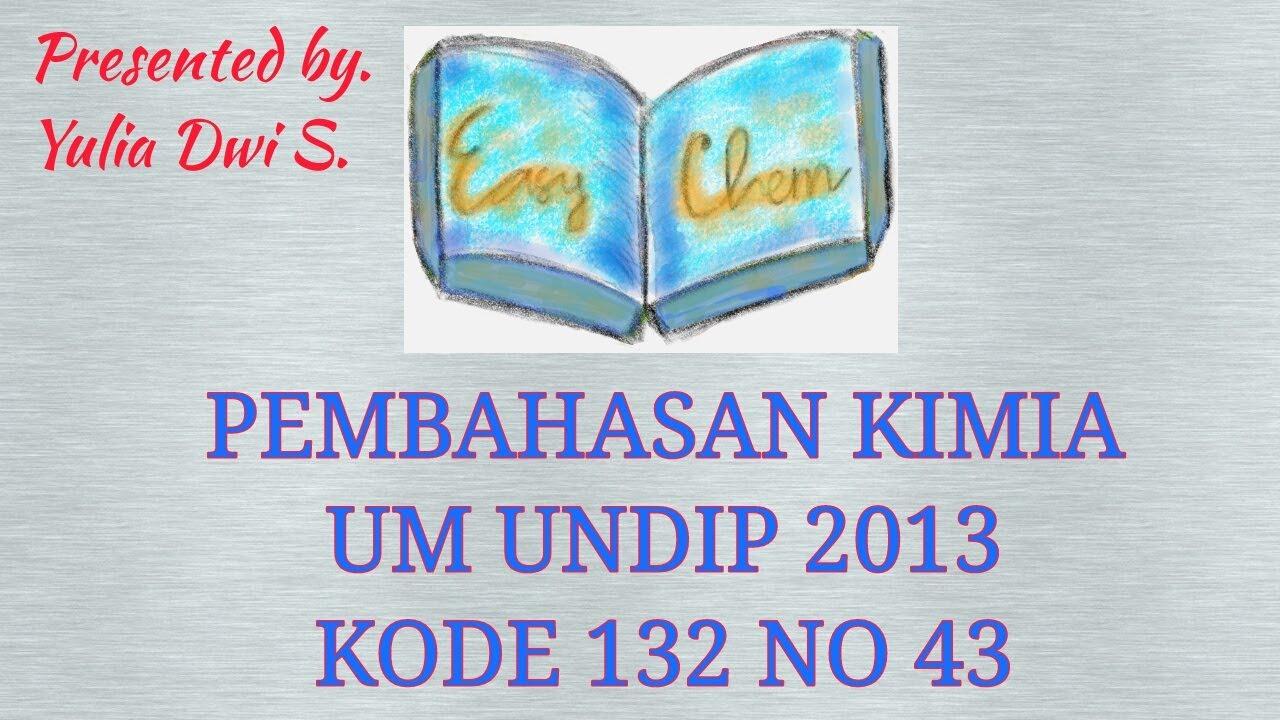 Pembahasan Kimia UM UNDIP 2013 KODE 132 NO 43 (SAINTEK