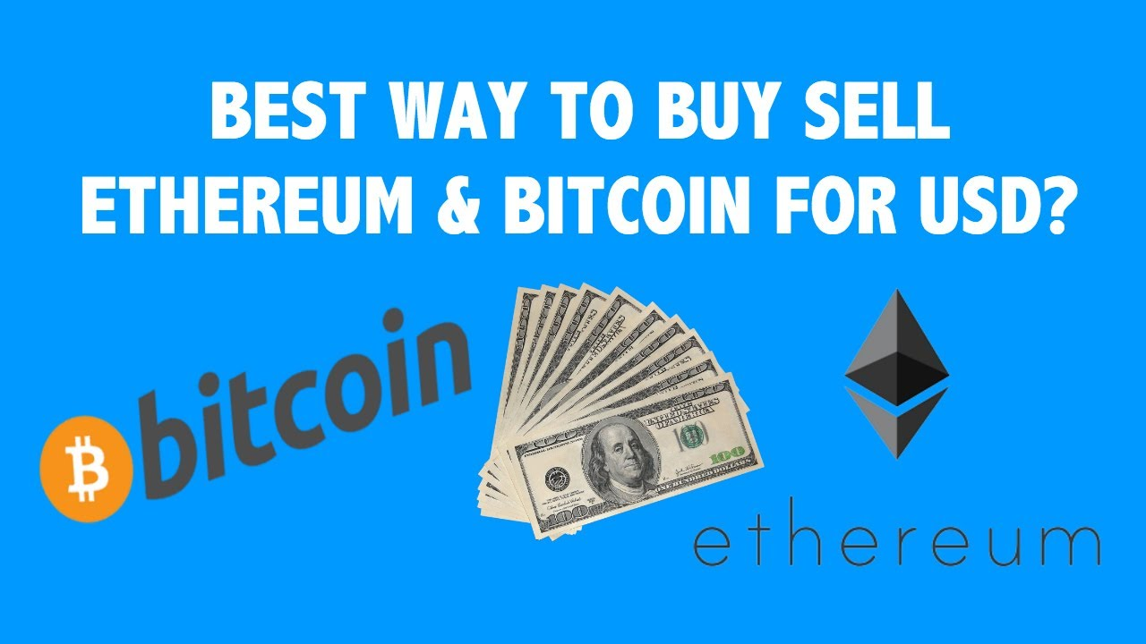 Best Way To Ethereum Bitcoin For Usd