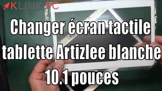 """[TUTO] Comment changer l' écran tactile de sa tablette artizlee 10.1"""" blanche"""