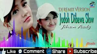 Download Lagu Dj Remix Version 2020 _ Jodoh Dibawa Slow _ Jihan Audy _ Musik Indonesia mp3