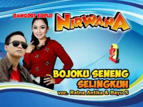 Ratna Antika Feat Bayu G2B-Bojoku Seneng Selingkuh-Dangdut Koplo Nirwana