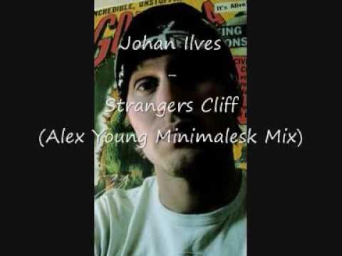 Johan Ilves - Strangers Cliff (Alex Young Minimalesk Remix)
