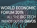 World Economic Forum 2019: All the big tech trends out of Davos