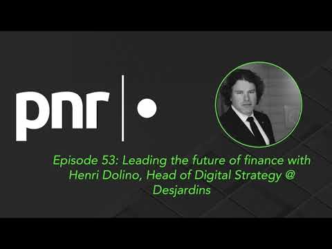 Leading the future of finance with Henri Dolino, Head of Digital Strategy @ Desjardins