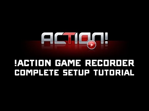 Action! Game Recorder Complete Setup Tutorial - Record, Stre