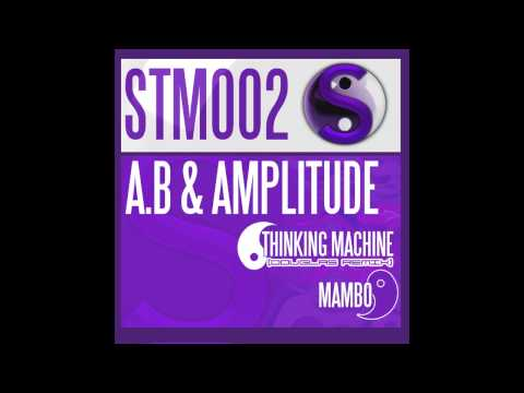 A.B, Amplitude - Thinking Machine (Douglas Remix) [Stamina Records]