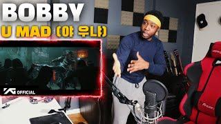 BOBBY - '야 우냐 (U MAD)' M/V (REACTION!!!)