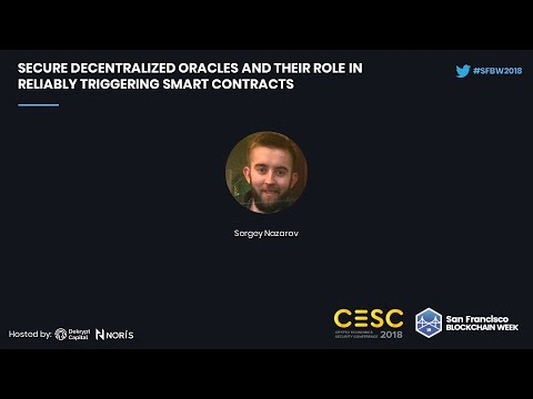 CESC18: Secure Decentralized Oracles & Their Role in Reliably Triggering Smart Contracts