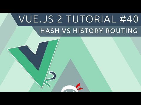 Vue JS 2 Tutorial #40 - Hash vs History (Routing) - YouTube