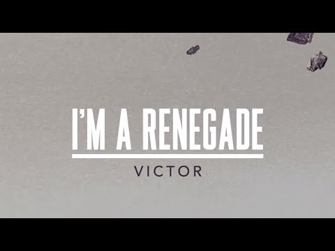 Victor - I'm a renegade (lyric video)