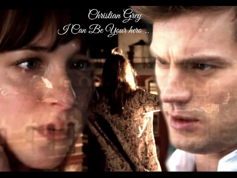 Christian Grey ~ I Can Be Your Hero