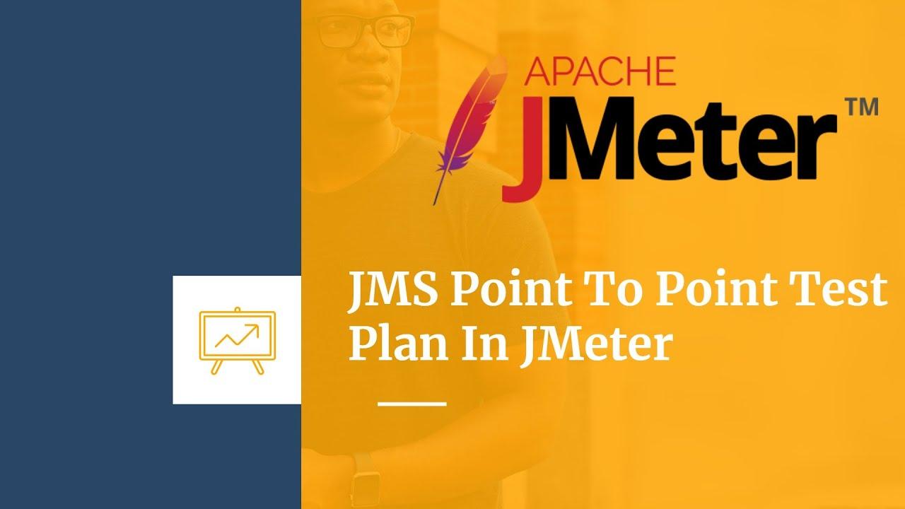 Jmeter Tutorial | Geeky Rabbit | Chapter 8 - JMS Point To Point Test Plan  In JMeter