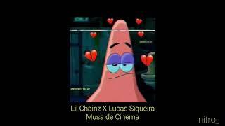 Lil Chainz X Lucas Siqueira-Musa de Cinema (não oficial)