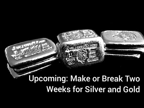 Next Two Weeks are Make or Break for Silver and Gold (but Probably Make)