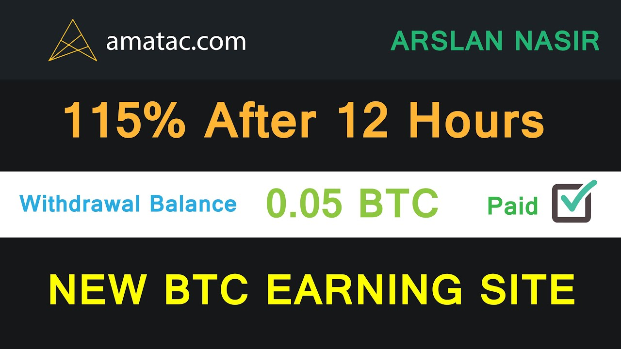 Amatac.com - New Free Btc Earning Site 2020 | Earn 115% After 12 ...