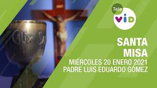 Misa de hoy ⛪ Miércoles 20 de Enero de 2021, Padre Luis Eduardo Gómez – Tele VID