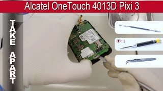 How to disassemble 📱 Alcatel OneTouch 4013D Pixi 3 Take Apart Tutorial
