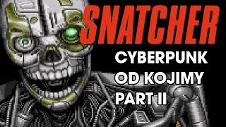 Snatcher Part II - RetroStory #03