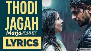 marjaavaan-song-thodi-jagah-lyrics-and-karaoke---riteish-d-sidharth-m-tara-s-arijit-singh