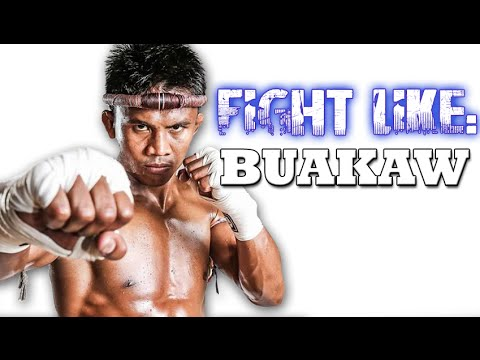 How To Fight Like Buakaw: 3 Signature Moves
