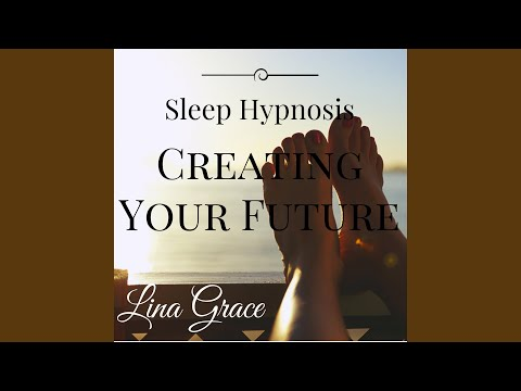 Sleep Hypnosis for Creating Your Future