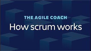 How Scrum Works - Agile Coach (2018)